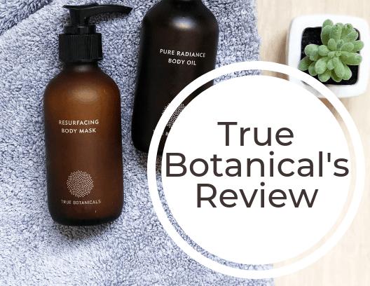 True Botanicals Review