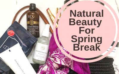 Natural Beauty For Spring Break