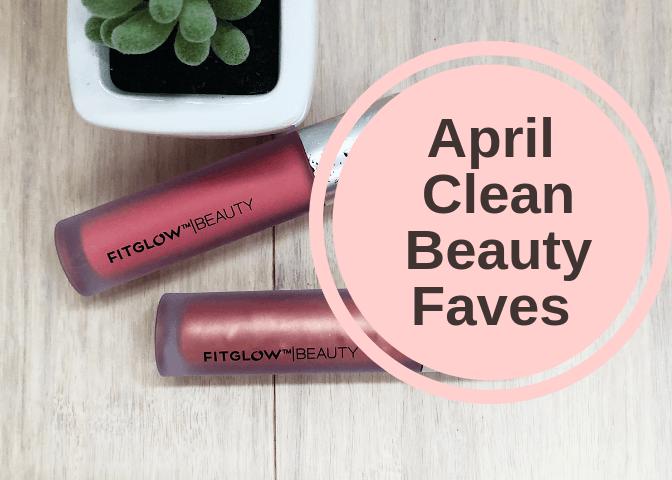 April Clean Beauty Faves