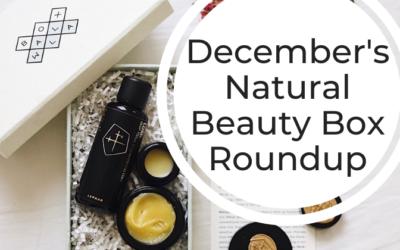December Natural Beauty Box Roundup