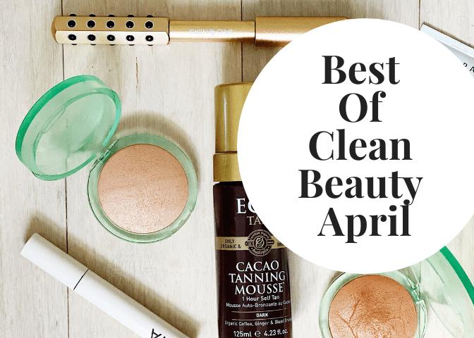 Best Of Clean Beauty April