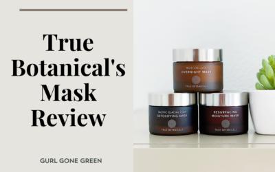 True Botanicals Mask Review