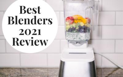 Best Blenders – 2021 Review