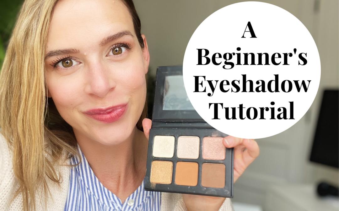 Beginner's Eyeshadow Tutorial